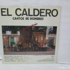 Discos de vinilo: EL CALDERO CANTOS DE MUJERES. CANTOS DE HOMBRES. LOS CARRANCHONIS. LP VINILO. SAGA 1986. Lote 141579638
