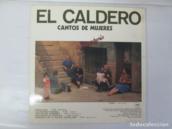 Discos de vinilo: EL CALDERO CANTOS DE MUJERES. CANTOS DE HOMBRES. LOS CARRANCHONIS. LP VINILO. SAGA 1986 - Foto 9 - 141579638