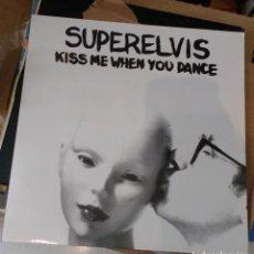 Discos de vinilo: SUPERELVIS- KISS ME WHEN YOU DANCE. Lote 141598158