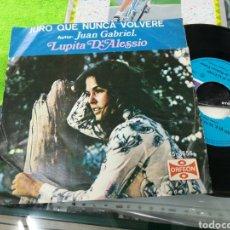Discos de vinilo: LUPITA D'ALESSIO SINGLE JURO QUE NUNCA VOLVERE MEXICO 1978. Lote 141662073