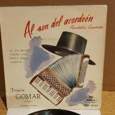 Discos de vinilo: JOAQUÍN GOMAR / AL SON DEL ACORDEÓN / PASODOBLES / EP - REGAL - 1958 / ***/***. Lote 141713226