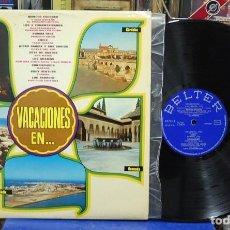 Discos de vinilo: VACACIONES EN ... SEVILLA, CÓRDOBA, HUELVA, GRANADA Y CÁDIZ. BELTER 1973. LP RECOPILATORIA. Lote 141754158