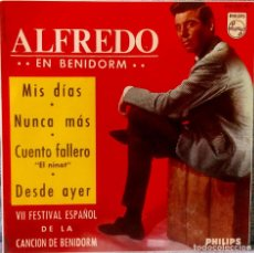 Discos de vinilo: ALFREDO - EN BENIDORM - CUENTO FALLERO + 3 - RARO EP EXCELENTE ESTADO - PHILIPS 436 352 PE LENGÜETA. Lote 141806010