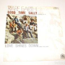 Discos de vinilo: SINGLE RARE EARTH. GOOD TIME SALLY. LOVE SHINES DOWN. RCA 1972 SPAIN (PROBADO Y BIEN). Lote 141814290