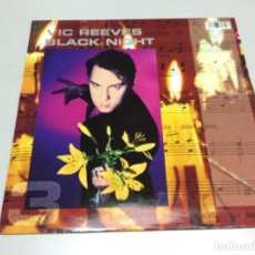 Discos de vinilo: VIC REEVES- BLACK NIGHT . Lote 141816654