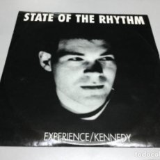 Discos de vinilo: STATE OF THE RHYTHM - EXPERIENCE/ KENNEDY . Lote 141818278