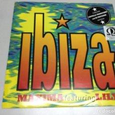 Discos de vinilo: IBIZA - MAXIMA FEATURING LILY . Lote 141820750