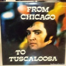 Discos de vinilo: ELVIS PRESLEY - FROM CHICAGO TO TUSCALOOSA (2 LP) 1986. NM / VG+. Lote 141821822
