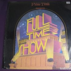 Discos de vinilo: FULL TIME SHOW LP HISPAVOX 1984 - ITALODISCO - SYNTH POP DISCO 80'S - CREATURES - KANO - BAND JOCKS. Lote 141873214
