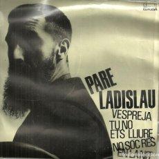 Discos de vinilo: CANÇONS ESPIRITUALS DEL PARE LADISLAU - VESPREJA / TU NO ETS LLIURE / EN LA NIT - EDIGSA - 1964. Lote 141874222