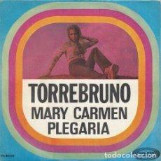 Discos de vinilo: TORREBRUNO - MARY CARMEN - SINGLE DE VINILO. Lote 141883206