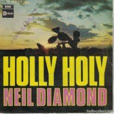 Discos de vinilo: NEIL DIAMOND - HOLLY HOLY / HURTIN' YOU DON'T COME EASY (SINGLE ESPAÑOL, STATESIDE 1969). Lote 141895470