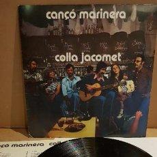 Discos de vinilo: COLLA JACOMET / CANÇÓ MARINERA / LP - EDIGSA - 1977 / MBC. ***/***. Lote 141919998