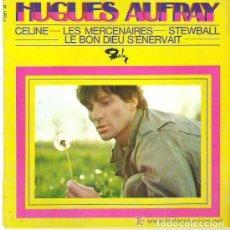 Discos de vinilo: HUGHES AUFRAY: CELINE, LES MERCENAIRES, STEWBALL, LE BON DIEU S'ENERVAIT EP BARCLAY 1966 FRANCESA. Lote 141923546