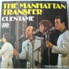 Discos de vinilo: MANHATTAN TRANSFER: CUENTAME / DON'T LET GO SG HISPAVOX 1977. Lote 141926826