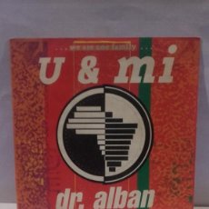 Discos de vinilo: VINILO U & MI DR. ALBAN WE ARE ONE FAMILY RPM 45 (LP 45) SINGLE 1991 MADE IN GERMANY. Lote 141945046