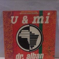 Discos de vinilo: VINILO U & MI DR. ALBAN WE ARE ONE FAMILY RPM 45 (LP 45) SINGLE 1991 MADE IN GERMANY. Lote 141945046