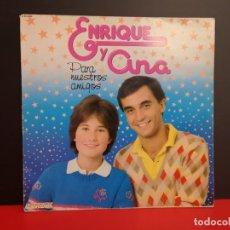 Discos de vinilo: LP DISCO VINILO ENRIQUE Y ANA PARA NUESTROS AMIGOS AÑO 1982.. Lote 146193076