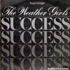Discos de vinilo: THE WEATHER GIRLS, SUCCESS, MAXI-SINGLE SPAIN 1983. Lote 142006166