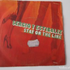 Discos de vinilo: SERGIO Y ESTIBALIZ - STAY ON THE LINE. Lote 142047070