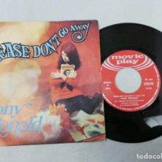 Discos de vinilo: SINGLE DE VINILO TONY RONALD ( PLEASE DON T GO AWAY). Lote 142086090