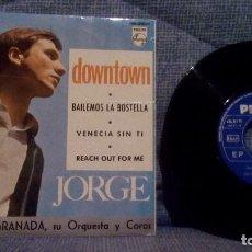 Discos de vinilo: JORGE (CON FRANK GRANADA,SU ORQUESTA Y COROS) - DOWN TOWN + 3 - RARO EP - LENGÜETA ORIGINAL EX EX. Lote 142095446