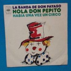 Discos de vinilo: LA BANDA DE DON PAYASO - HOLA DON PEPITO / HABÍA UNA VEZ UN CIRCO. Lote 142128430