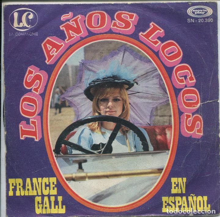 FRANCE GALL (EN ESPAÑOL) / LOS AÑOS LOCOS / LA MANILLE ET LA REVOLUTION (SINGLE 1970) (Música - Discos - Singles Vinilo - Canción Francesa e Italiana)