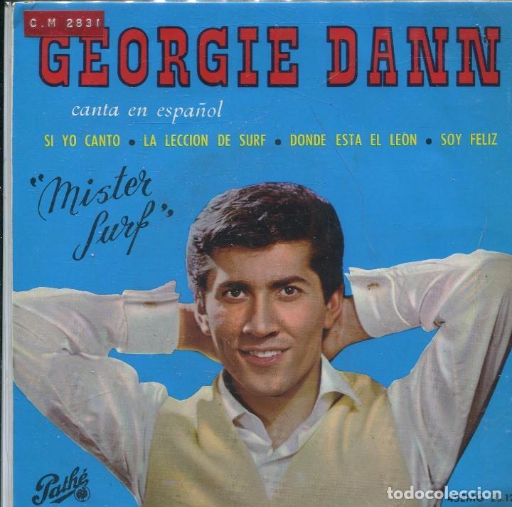 GEORGIE DANN - MISTER SURF (CANTA EN ESPAÑOL) / SI YO CANTO + 3 (EP 1964) (Música - Discos de Vinilo - EPs - Canción Francesa e Italiana)