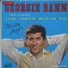 Discos de vinilo: GEORGIE DANN - MISTER SURF (CANTA EN ESPAÑOL) / SI YO CANTO + 3 (EP 1964). Lote 142143158