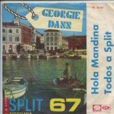 Discos de vinilo: GEORGIE DANN / HOLA MANDINA / TODOS A SPLIT (FESTIVAL DE SPLIT 1967) SINGLE 1967 . Lote 142143698