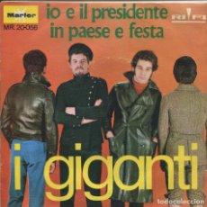 Discos de vinilo: I GIGANTI / IO E IL PRESIDENTE / IN PAESE E FESTA (SINGLE 1968). Lote 142145410