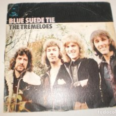 Discos de vinilo: SINGLE THE TREMELOES. BLUE SUEDE TIE.YODEL AY. EPIC 1973 SPAIN (DISCO PROBADO Y BIEN). Lote 142181418