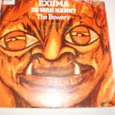 Discos de vinilo: SINGLE EXUMA. DO WAH NANNY. THE BOWERY KAMASUTRA 1972 SPAIN (PROBADO Y BIEN). Lote 142204150