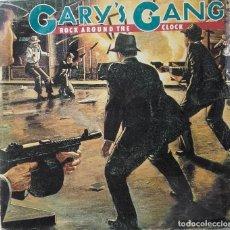 Discos de vinilo: GARY'S GANG: ROCK AROUND THE CLOCK . Lote 142225878