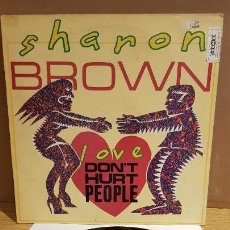 Discos de vinilo: SHARON BROWN / LOVE DON'T HURT PEOPLE / MAXI-SG - VIRGIN - 1982 / MBC. ***/***. Lote 142258390
