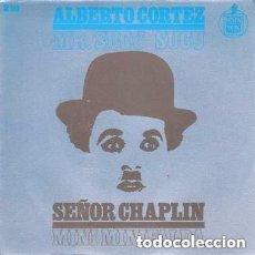 Discos de vinilo: ALBERTO CORTEZ – SEÑOR CHAPLIN - SINGLE HISPAVOX SPAIN 1966. Lote 142263994