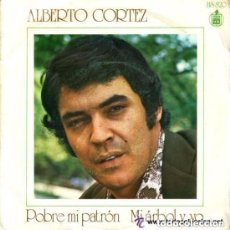Discos de vinilo: ALBERTO CORTEZ - POBRE MI PATRON - SINGLE SPAIN 1972. Lote 142264586
