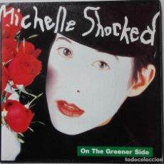 Discos de vinilo: MICHELLE SHOCKED: ON THE GREENER SIDE. Lote 142304314