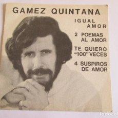 Discos de vinilo: SINGLE VINILO - GAMEZ QUINTANA - 1979 - PROMOCIONAL - 4 TEMAS. Lote 142306686