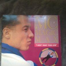 Discos de vinilo: MC MAGIC - I DONT WANT YOUR LOVE - 12 - MAXI. Lote 142396569