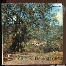 Discos de vinilo: CHOPIN EN MALLORCA. VALLDEMOSA. PIANISTA MARIA TERESA MONTEYS. VERGARA 1962. BUENO. Lote 142406806