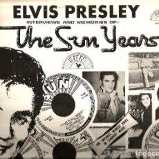 Discos de vinilo: ELVIS PRESLEY : THE SUN YEARS NARRACION, ENTREVISTAS RADIO . Lote 142512530