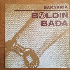 Discos de vinilo: BALDIN BADA: BAKARRIK-ITSASORA. Lote 142563704