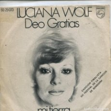 Discos de vinilo: LUCIANA WOLF / DEO GRATIAS / MI TIERRA (XIII FESTIVAL DE BENIDORM) SINGLE 1971. Lote 142574158