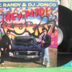Discos de vinilo: MC RANDY & DJ JONCO– ¡HEY, PIJO! - MAXI-SINGLE SPAIN 1989 - HIP HOP RAP. Lote 142588246