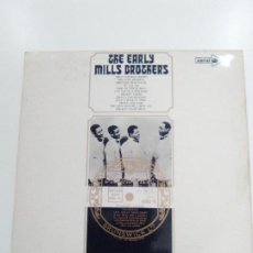 Discos de vinilo: THE EARLY MILLS BROTHERS ( 1965 CORAL UK ). Lote 142616574