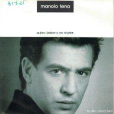 Disques de vinyle: MANOLO TENA - QUIERO BEBER Y NO OLVIDAR (SINGLE PROMO ESPAÑOL, EPIC RECORDS 1992). Lote 142642386