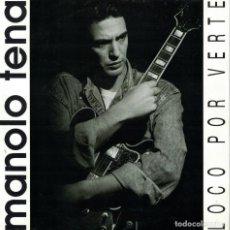 Disques de vinyle: MANOLO TENA - LOCO POR VERTE (SINGLE PROMO ESPAÑOL, EPIC RECORDS 1993). Lote 142642450
