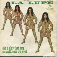 Discos de vinilo: LA LUPE / DON'T PLAY THAT SONG / SE ACABO (SINGLE 1969). Lote 142689530